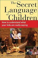 The Secret Language of Children: How to Understand What Your Kids are-ExLibrary