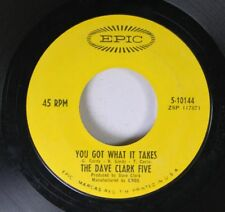 Rock 45 The Dave Clark Five - You Got What It Takes / Doctor Rhythm On Epic