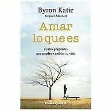Amar lo que es (Spanish Edition) by Byron Katie in Used - Very Good