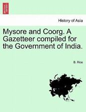 Mysore and Coorg a Gazetteer Compiled for the Government of India by B. Rice...