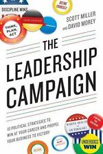 The Leadership Campaign: 10 Political Strategies to Win at Your Career-ExLibrary