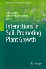 Biodiversity, Community and Ecosystems: Interactions in Soil: Promoting Plant...