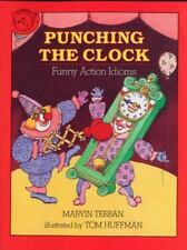 Punching the Clock : Funny Action Idioms by Marvin Terban (1990, Paperback)