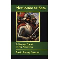 Hernando de Soto: A Savage Quest in the Americas - Paperback NEW David Ewing Dun