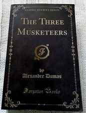 THE THREE MUSKETEERS (CLASSIC REPRINT SERIES), BY ALEXANDERE DUMAS, NEW