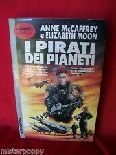 ANNE McCAFFREY & E. MOON I pirati dei pianeti 1994 NORD Cosmo Argento Prima Ed.