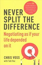 Never Split the Difference : Negotiating As If Your Life Depended on It, Pape...