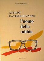 ATTILIO CASTROGIOVANNI: L'UOMO DELLA RABBIA . Girolamo Barletta