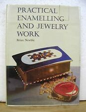 Practical Enamelling and Jewelry Work by Brian Newble 1967 HB/DJ