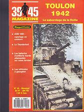 39-45 MAGAZINE - TOULON 1942  FLOTTE - THUNDERBOLT - VEHICULES A GAZOGENE -