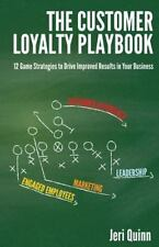 The Customer Loyalty Playbook : 12 Game Strategies to Drive Improved Results...