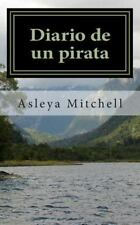 Diario de un Pirata by Asleya Mitchell (2014, Paperback)