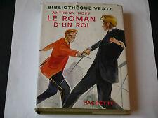 Bibliotheque Verte avec jaquette : ANTHONY HOPE LE ROMAN D'UN ROI