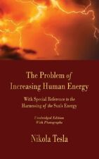 The Problem Of Increasing Human Energy: With Special Reference To The Harne...