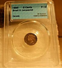 1885 Canada Five Cents - Small 5 - CCCS - F Twelve - Lacquered
