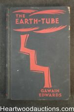 The Earth-Tube by Gawain Edwards (1929) First Edition