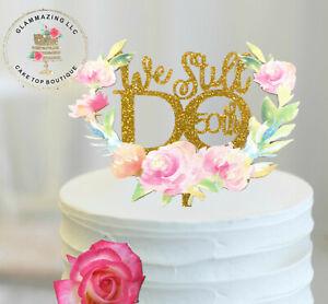 "Sparkly 50th Anniversary flower ""We Still Do"" © wedding cake topper decoration"