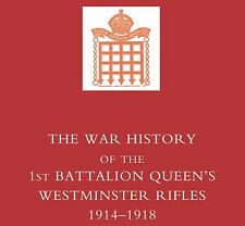 War History of the First Battalion Queen's Westminster Rifles. 1914-1918 by...