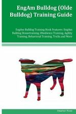 EngAm Bulldog (Olde Bulldog) Training Guide EngAm Bulldog Training Book.
