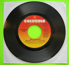 "Neil Diamond The Best Years Of Our Lives / Carmelita'S Eyes Columbia 7"" 45rpm Vg"
