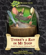 There's a Rat in My Soup: Could You Survive Medieval Food? (Ye Yucky Middle A…