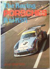 The Racing Porsches:  R to RSR.   John Starkey  1989 hardback