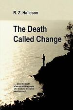 The Death Called Change: A novel of survival in the retirement home industry