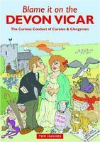 Blame It On The Devon Vicar : The Curious Conduct de Curates y Clergymen