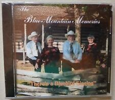 There's a Bluebird Singing ~ The Blue Mountain Memories ~ Bluegrass ~ CD ~ New