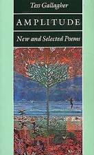 NEW Amplitude: New and Selected Poems by Tess Gallagher