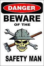 """Metal Sign Danger Beware Of The Safety Man 8"""" x 12"""" Aluminum S215"""