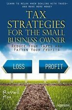 Tax Strategies for the Small Business Owner : Reduce Your Taxes and Fatten...