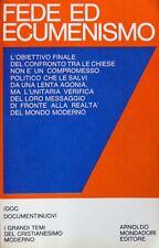 FEDE ED ECUMENISMO. A CURA DI FERNANDO VITTORINO JOANNES MONDADORI 1970