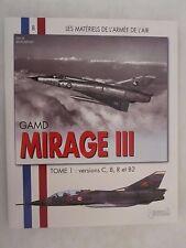 Book: GAMD Mirage III Tome 1 (Les Matérials de l'Armée de l'Air) French Text