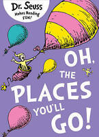 Dr Seuss - Oh, the Places You'll Go by Dr. Seuss, NEW Book, FREE & Fast Delivery