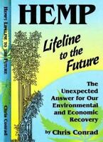 Hemp, Lifeline to the Future : The Unexpected Answer for Our Environmental an...