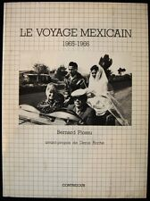 LE VOYAGE MEXICAIN 1965-66 Bernard Plossu Photography 1st Ed 1979 French Mexico