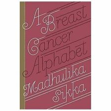 A Breast Cancer Alphabet by Madhulika Sikka (2014, Hardcover)