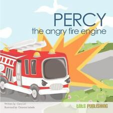 Percy the Angry Fire Engine by Clara Lim (2011, Paperback)