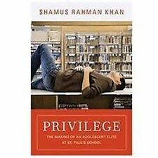 Privilege : The Making of an Adolescent Elite at St. Paul's School paperback