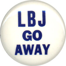 1968 Anti Lyndon Johnson LBJ GO AWAY Vietnam War Opposition Button (1325)