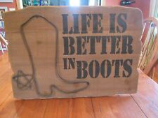 "Wood & Metal Sign ""Life Is Better In Boots"" by Burton & Burton"