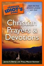 The Complete Idiot's Guide to Christian Prayers  &  Devotions (Complet-ExLibrary