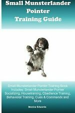 Small Munsterlander Pointer Training Guide : Small Munsterlander Pointer Trai.