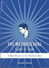 The Metrosexual Guide to Style: A Handbook for the Modern Man, Michael Flocker
