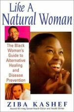Like A  Natural Woman: The Black Woman's Guide to Alternative Healing by Kashef