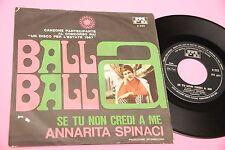 """ANNARITA SPINACI 7"""" BALLA BALLA ORIGINALE 1967"""