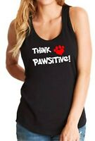 Womens Tank Top Think Pawsitive T Shirt Dog Cat Mom Paws Positive Gift Fur Mama