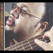 "SOMETHIN' 'BOUT LOVE: ""Celebrate (He Lives)"" etc (CD) FRED HAMMOND, COMMISSIONED"