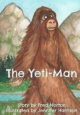 The Yeti-Man by Fred Norton (2015, Paperback)